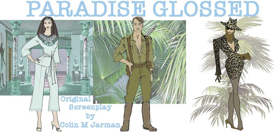 Paradise Glossed screenplay written by Colin M Jarman