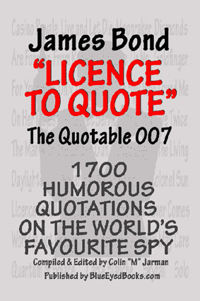 james bond quotes book - Licence to Quote quotable 007